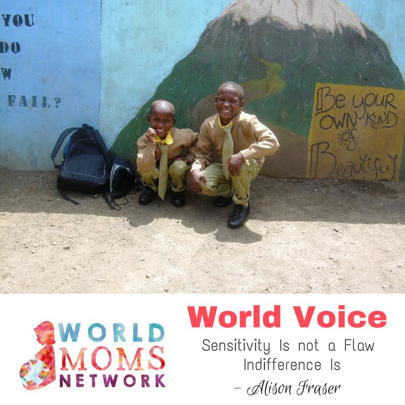 World Voice: Sensitivity Is not a Flaw – Indifference Is