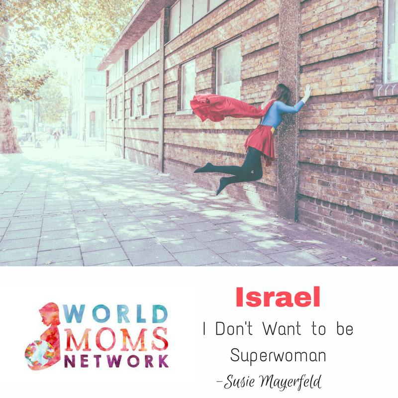ISRAEL: I Don't Want to be Superwoman