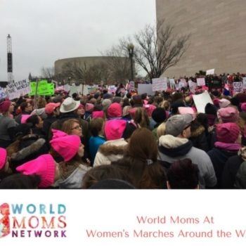 Photo Blog of World Moms At Women's Marches Around the World