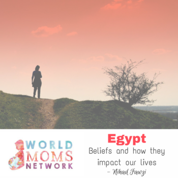 EGYPT: Beliefs and how they impact our lives