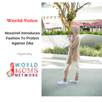 WORLD VOICE: NovaVeil Introduces Fashion To protect Against Zika