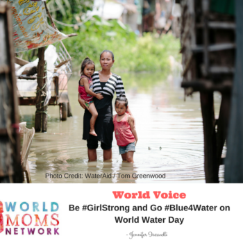 WORLD VOICE: Be #GirlStrong and Go #Blue4Water on World Water Day