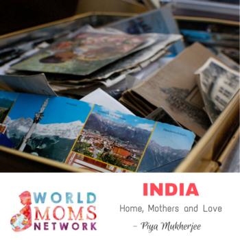 INDIA: Home, Mothers and Love