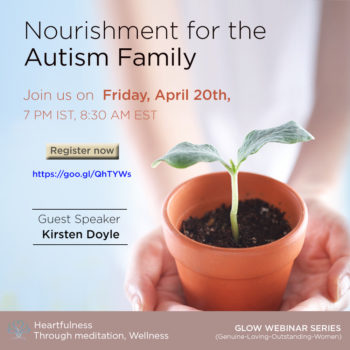 GLOW: #HEARTFULNESS WEBINAR – Nourishment for the Autism Family