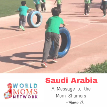 SAUDI ARABIA: A Message to the Mom Shamers