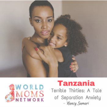 TANZANIA: Terrible Thirties – A Tale of Separation Anxiety