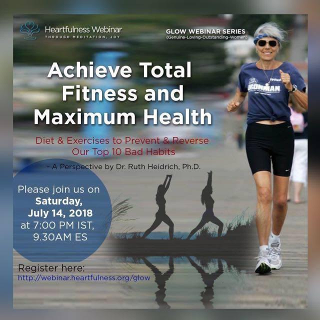 #GLOW #Heartfulness #Webinar: Achieve Total Fitness and Maximum Health (Dr. Ruth Heidrich, Ph.D.)